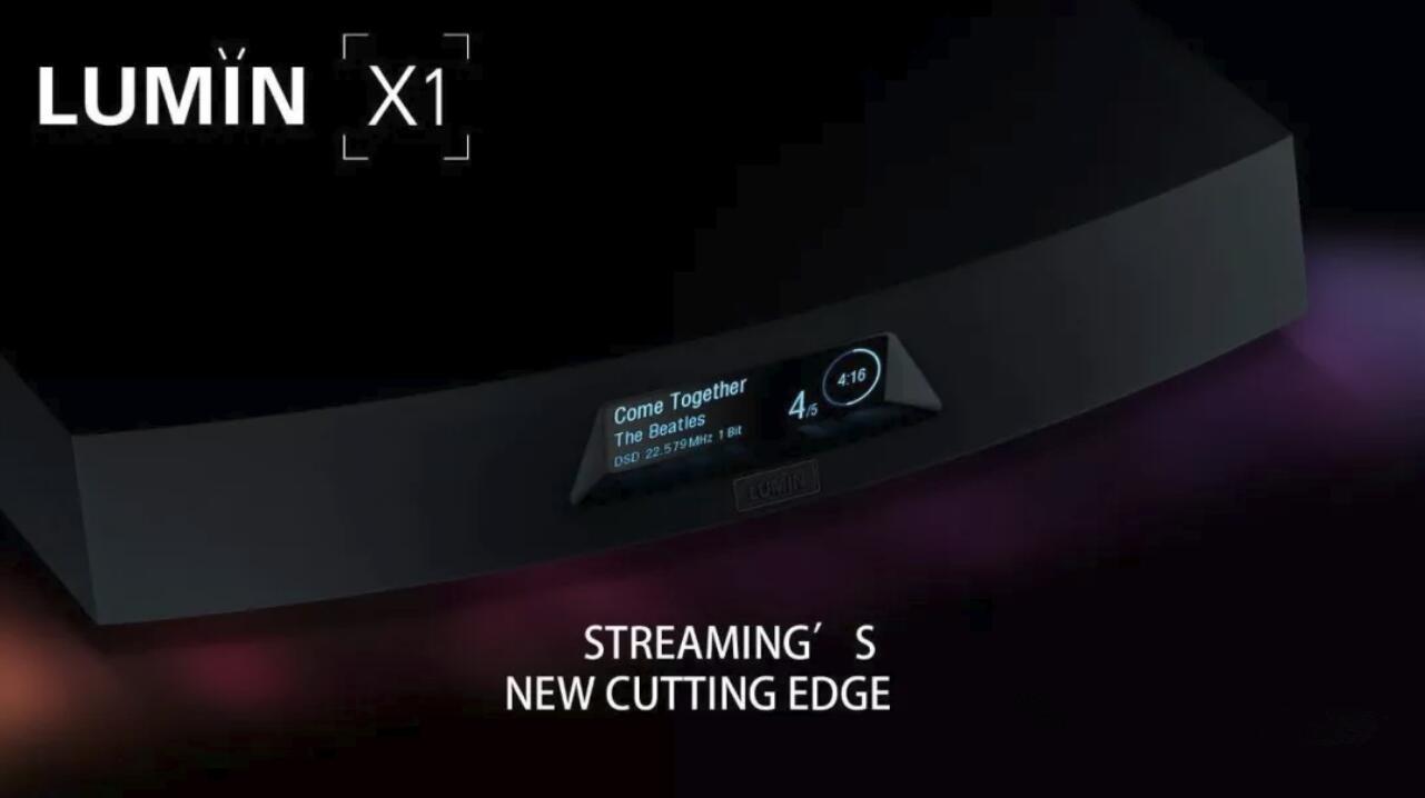 再创自家规格新纪录:Lumin X1网络串流播放器